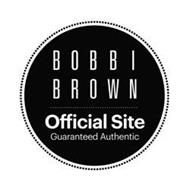 BOBBI BROWN OFFICIAL SITE GUARANTEED AUTHENTIC
