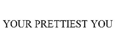YOUR PRETTIEST YOU