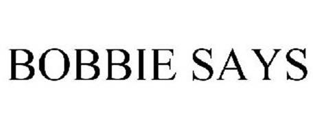 BOBBIE SAYS