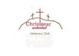CHRISTGEAR UNLIMITED HEBREWS 13:8