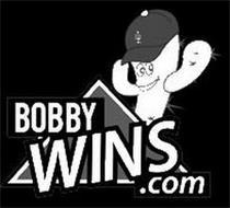BOBBY WINS .COM