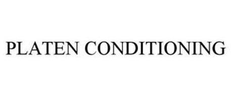 PLATEN CONDITIONING