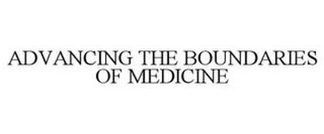 ADVANCING THE BOUNDARIES OF MEDICINE