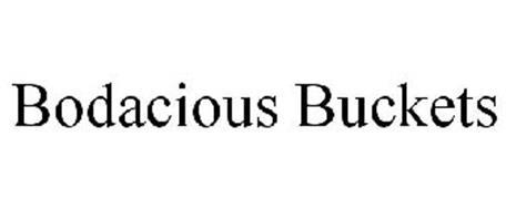 BODACIOUS BUCKETS