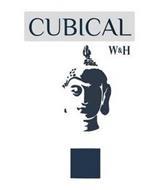 CUBICAL W&H