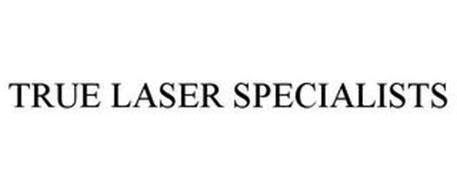 TRUE LASER SPECIALISTS