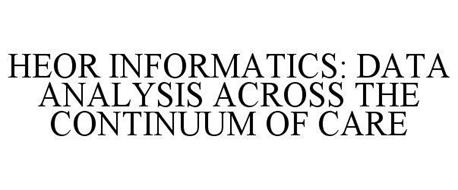 HEOR INFORMATICS: DATA ANALYSIS ACROSS THE CONTINUUM OF CARE