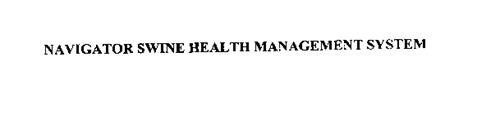 NAVIGATOR SWINE HEALTH MANAGEMENT SYSTEM
