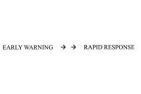 EARLY WARNING RAPID RESPONSE