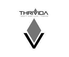 THRIVIDA DON'T JUST LIVE... THRIVE!
