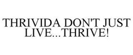 THRIVIDA DON'T JUST LIVE...THRIVE!