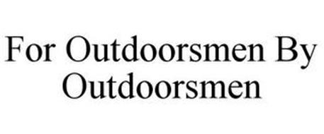 FOR OUTDOORSMEN BY OUTDOORSMEN