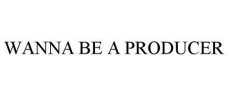 WANNA BE A PRODUCER
