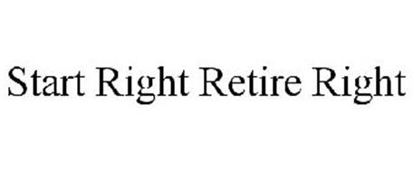 START RIGHT RETIRE RIGHT