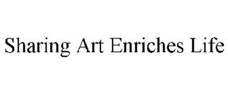 SHARING ART ENRICHES LIFE
