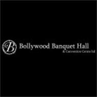B BOLLYWOOD BANQUET HALL & CONVENTION CENTRE LTD