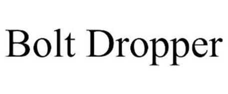 BOLT DROPPER