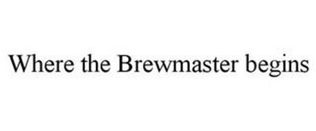 WHERE THE BREWMASTER BEGINS