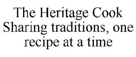 THE HERITAGE COOK SHARING TRADITIONS, ONE RECIPE AT A TIME