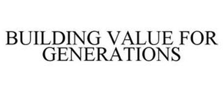 BUILDING VALUE FOR GENERATIONS