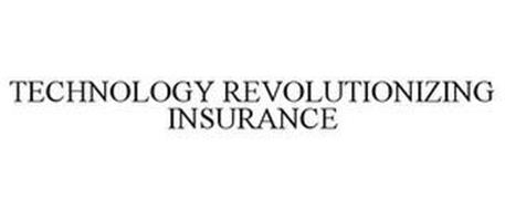 TECHNOLOGY REVOLUTIONIZING INSURANCE