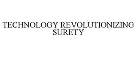 TECHNOLOGY REVOLUTIONIZING SURETY