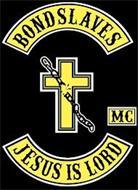 BOND SLAVES JESUS IS LORD MC