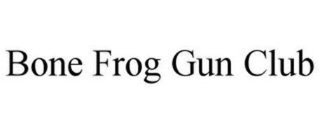 BONE FROG GUN CLUB