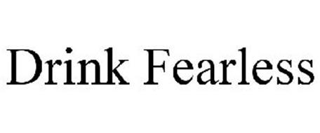 DRINK FEARLESS