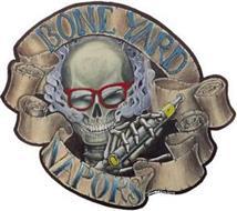 BONEYARD VAPORS