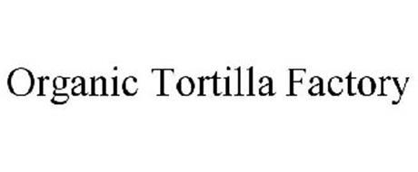 ORGANIC TORTILLA FACTORY