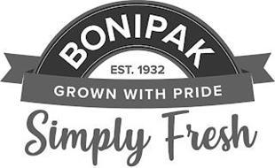 BONIPAK EST. 1932 GROWN WITH PRIDE SIMPLY FRESH