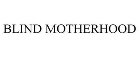 BLIND MOTHERHOOD