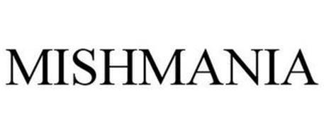 MISHMANIA