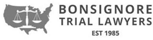 BONSIGNORE TRIAL LAWYERS EST 1985