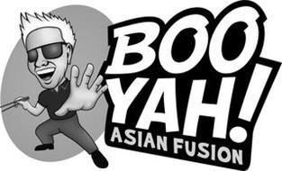 BOO YAH! ASIAN FUSION