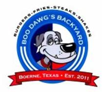BOO DAWG'S BACKYARD BURGERS - FRIES - STEAKS - SHAKES BOERNE, TEXAS · EST. 2011 B