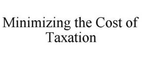 MINIMIZING THE COST OF TAXATION