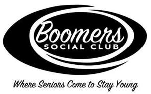 BOOMERS SOCIAL CLUB WHERE SENIORS COME TO STAY YOUNG