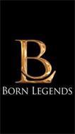 BL BORN LEGENDS