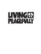 LIVING PEACEFULLY