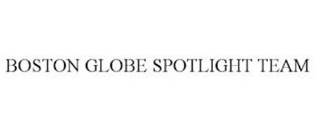 BOSTON GLOBE SPOTLIGHT TEAM