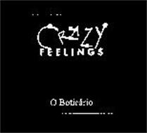 CRAZY FEELINGS O BOTICARIO
