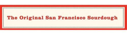 THE ORIGINAL SAN FRANCISCO SOURDOUGH