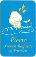 P PIERRE FRENCH BAGUETTE & PASTRIES