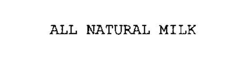ALL NATURAL MILK