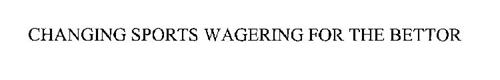 CHANGING SPORTS WAGERING FOR THE BETTOR