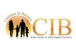 CHILDREN IN BALANCE CIB YOUTH, FAMILY & ADULT SUPPORT SERVICES