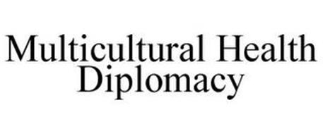 MULTICULTURAL HEALTH DIPLOMACY