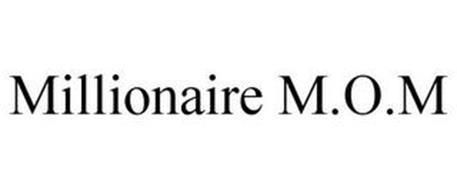 MILLIONAIRE M.O.M